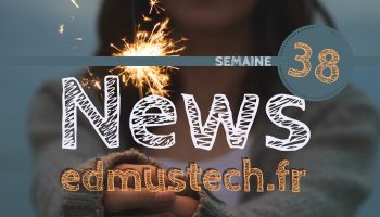 news-edmustech-semaine-38